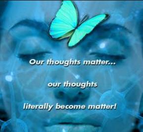 Наши мысли материальны... наши мысли буквально становятся реальностью!